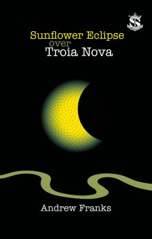 Book cover for Sunflower eclipse over Troia Nova